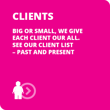 CLIENTS. Big or small, we give each client our all. See our client list – past and present
